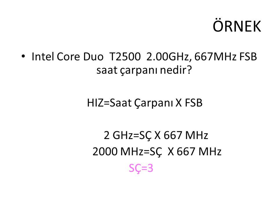 Intel Core Duo T2500 2.00GHz, 667MHz FSB saat çarpanı nedir
