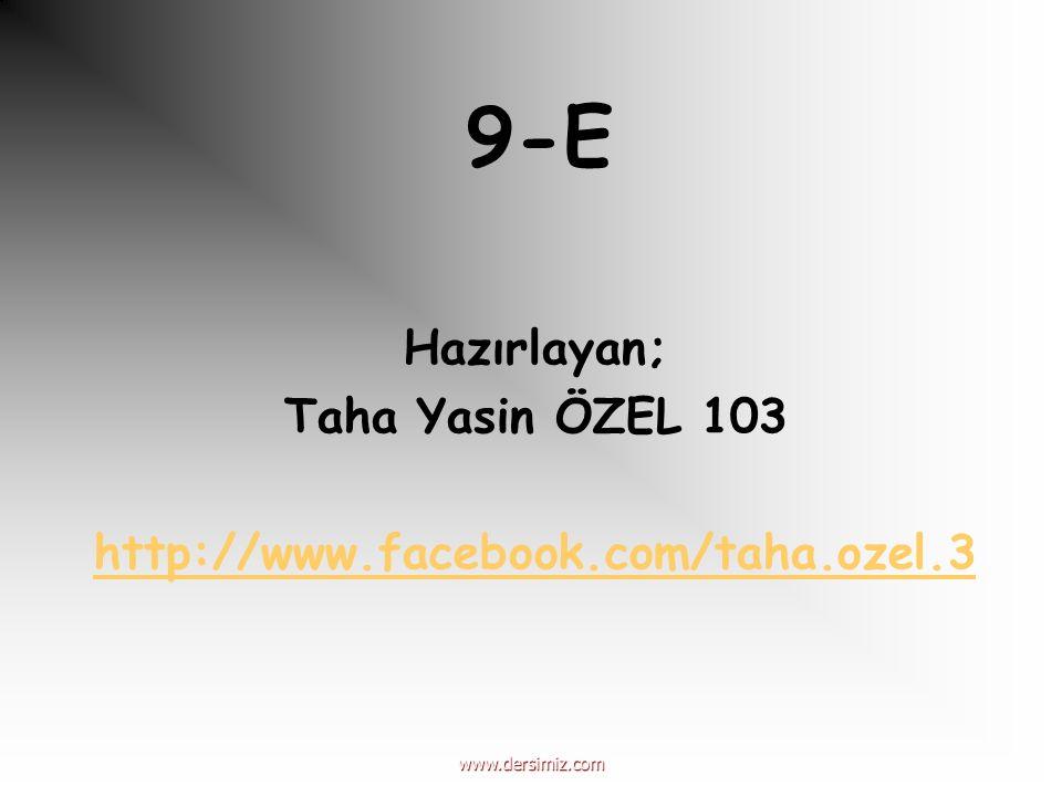 Hazırlayan; Taha Yasin ÖZEL 103 http://www.facebook.com/taha.ozel.3