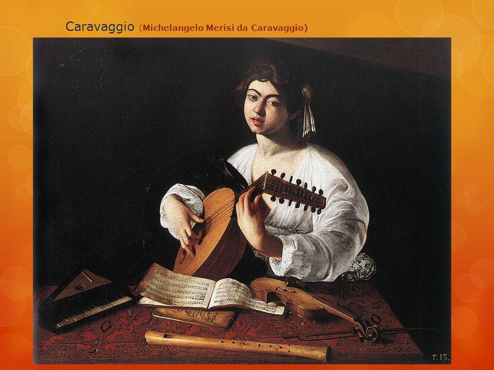 Caravaggio (Michelangelo Merisi da Caravaggio)