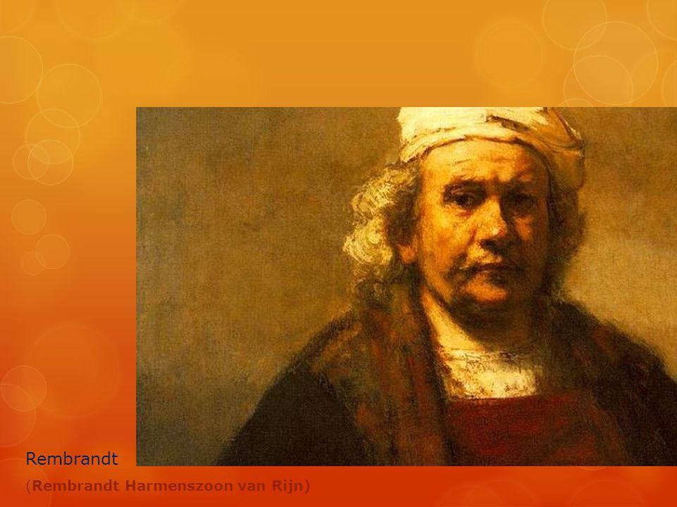 Rembrandt (Rembrandt Harmenszoon van Rijn)