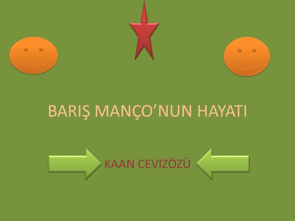 BARIŞ MANÇO'NUN HAYATI