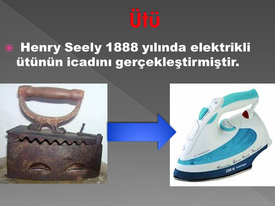 Ütü Henry Seely 1888 yılında elektrikli ütünün icadını gerçekleştirmiştir.