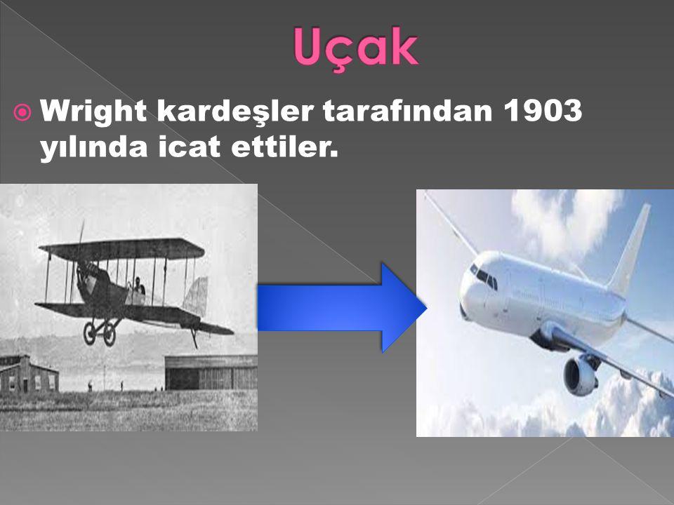 Uçak Wright kardeşler tarafından 1903 yılında icat ettiler.