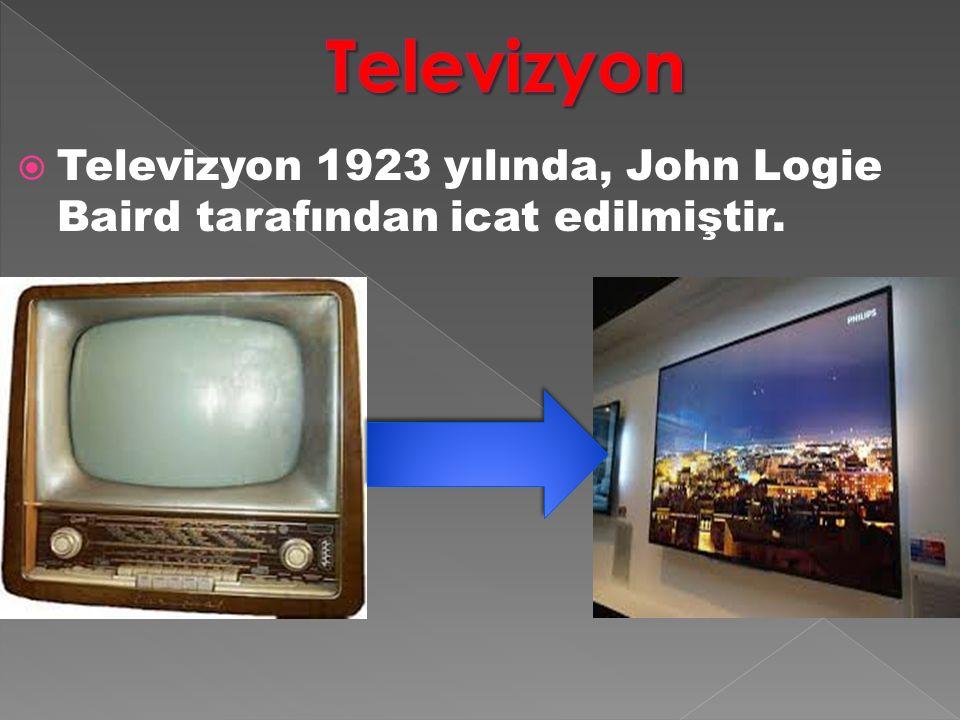 Televizyon Televizyon 1923 yılında, John Logie Baird tarafından icat edilmiştir.
