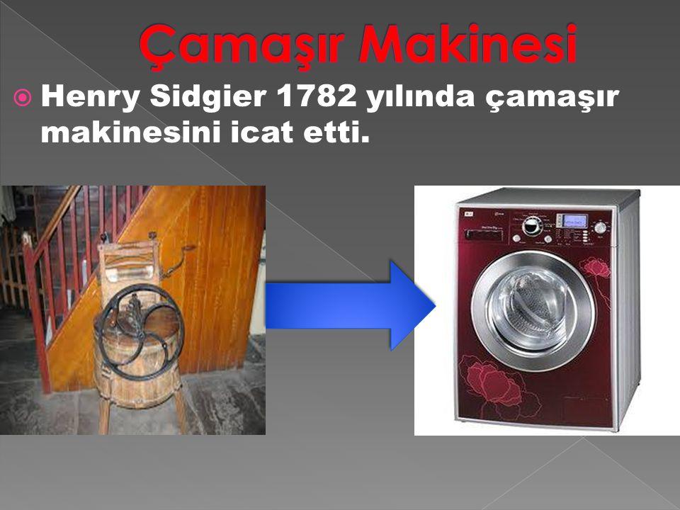 Çamaşır Makinesi Henry Sidgier 1782 yılında çamaşır makinesini icat etti.