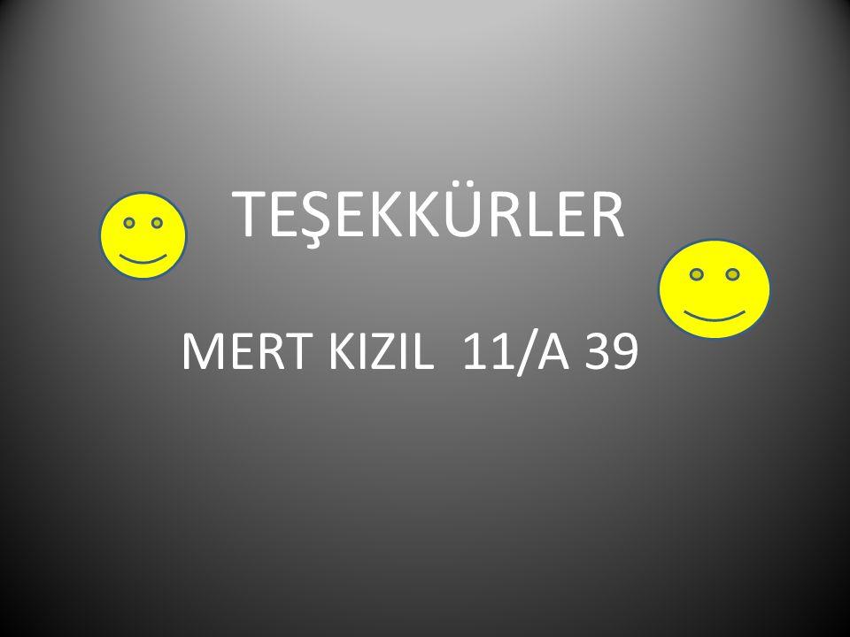MERT KIZIL 11/A 39 TEŞEKKÜRLER