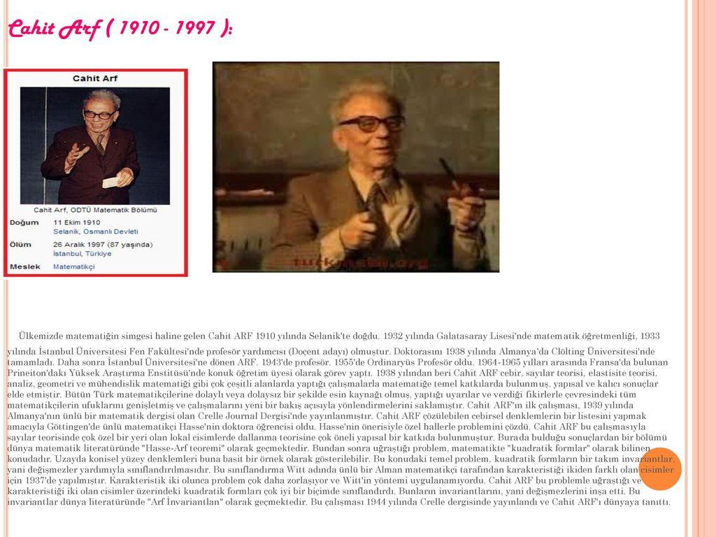 Cahit Arf ( 1910 - 1997 ):