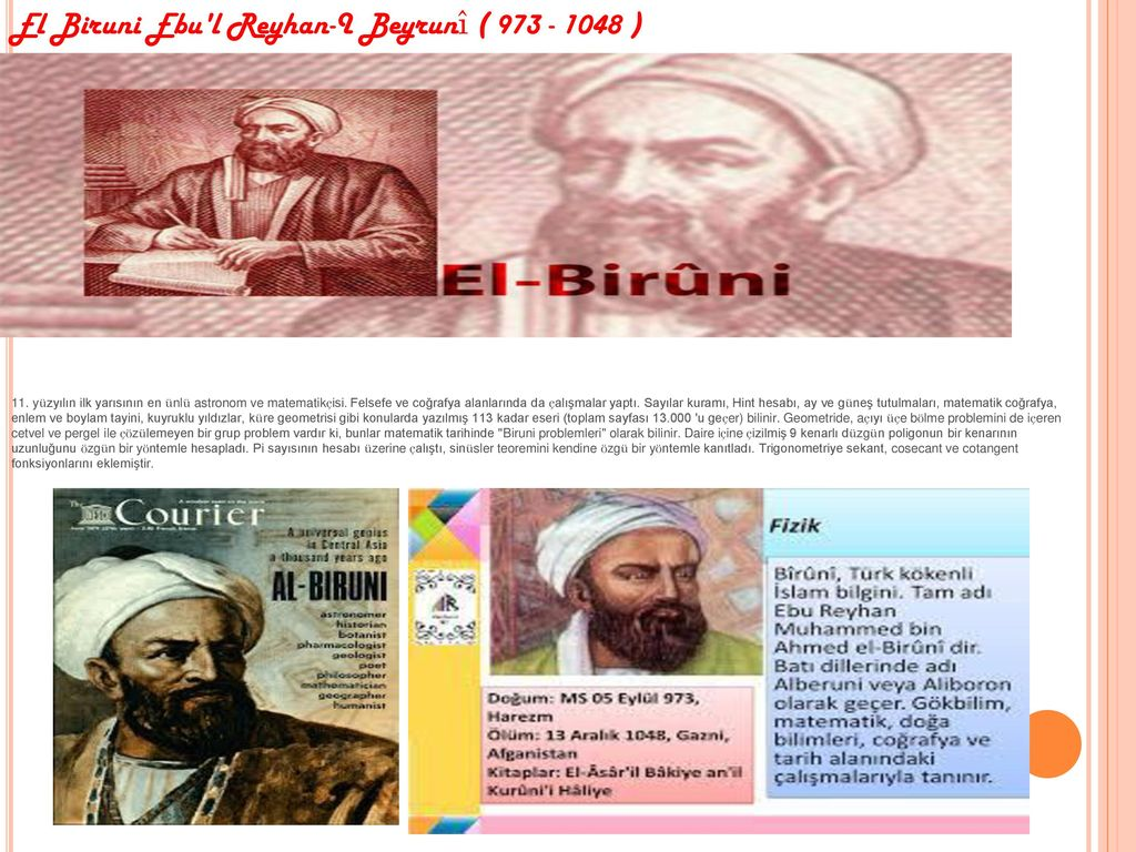 El Biruni Ebu l Reyhan-I Beyrunî ( 973 - 1048 )