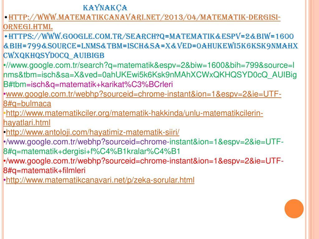 KAYNAKÇA http://www.matematikcanavari.net/2013/04/matematik-dergisi-ornegi.html.