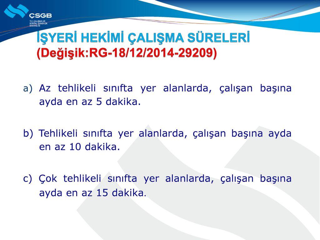 İŞYERİ HEKİMİ ÇALIŞMA SÜRELERİ (Değişik:RG-18/12/2014-29209)