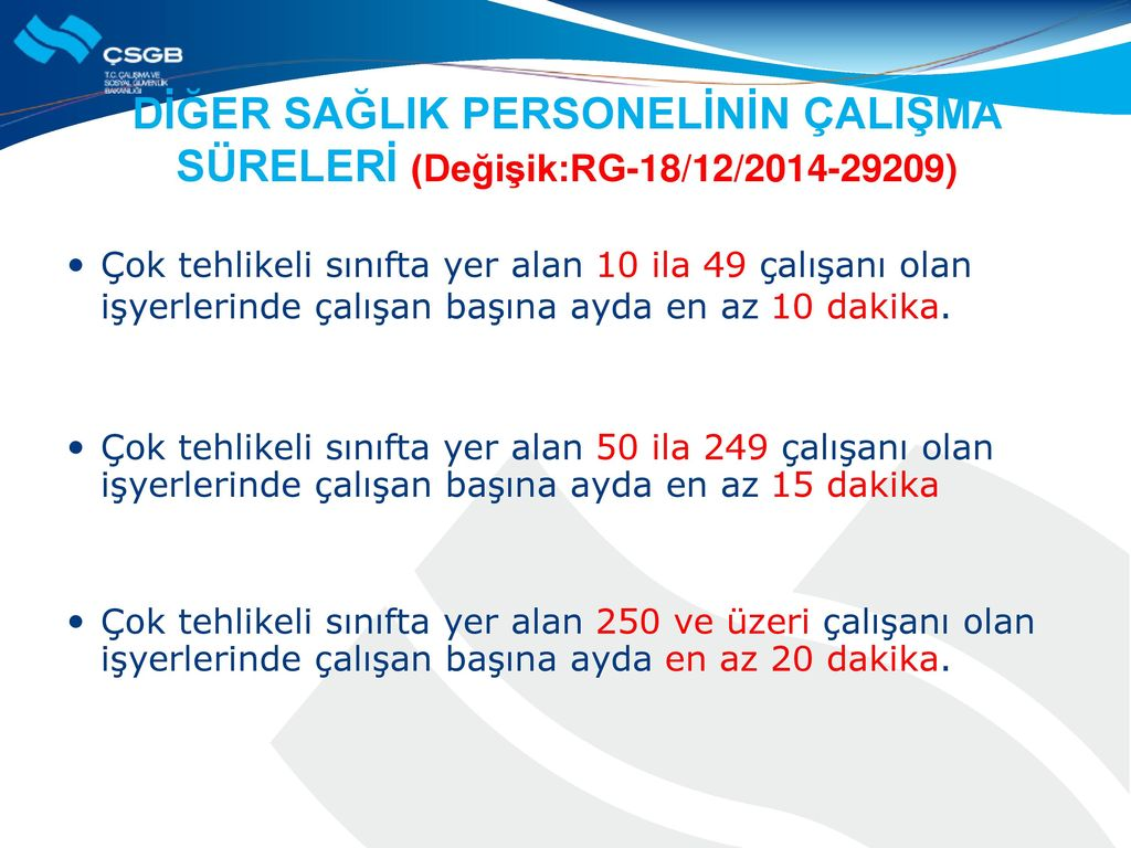 DİĞER SAĞLIK PERSONELİNİN ÇALIŞMA SÜRELERİ (Değişik:RG-18/12/2014-29209)