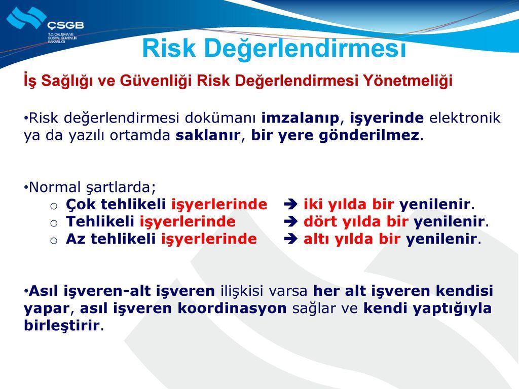 Risk Değerlendirmesi İş Sağlığı ve Güvenliği Risk Değerlendirmesi Yönetmeliği.