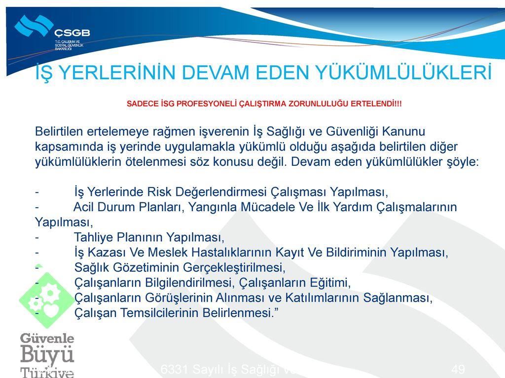 SADECE İSG PROFESYONELİ ÇALIŞTIRMA ZORUNLULUĞU ERTELENDİ!!!
