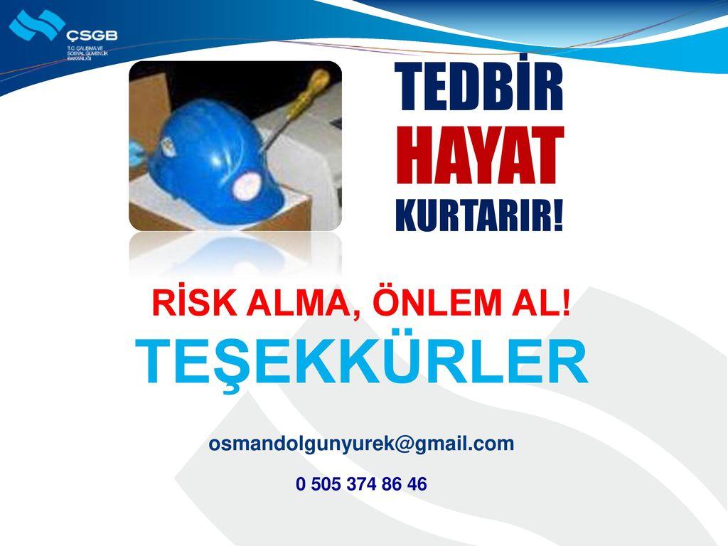 TEŞEKKÜRLER osmandolgunyurek@gmail.com