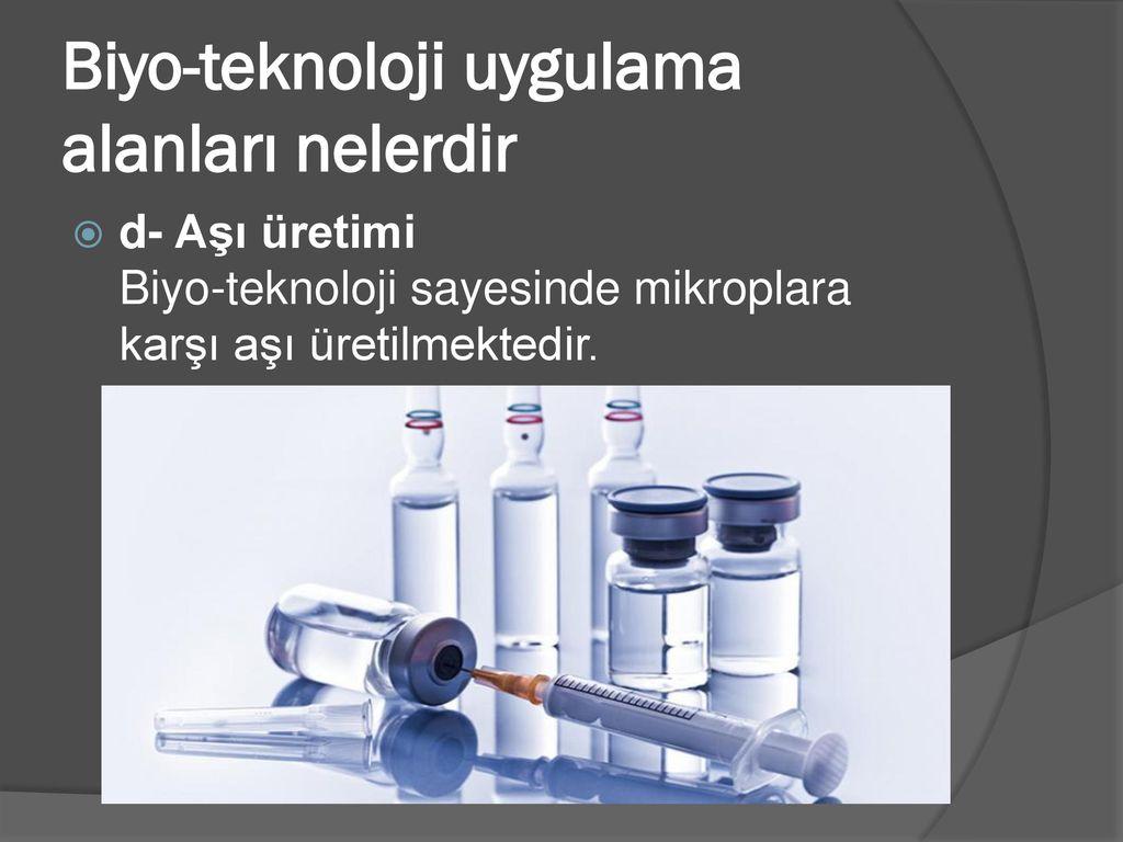Biyo-teknoloji uygulama alanları nelerdir