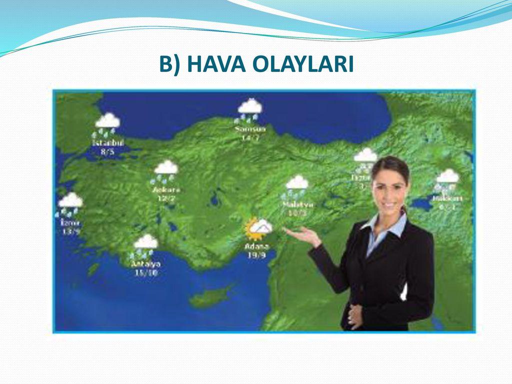 B) HAVA OLAYLARI