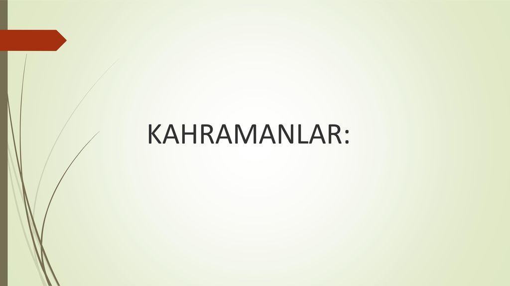 KAHRAMANLAR: