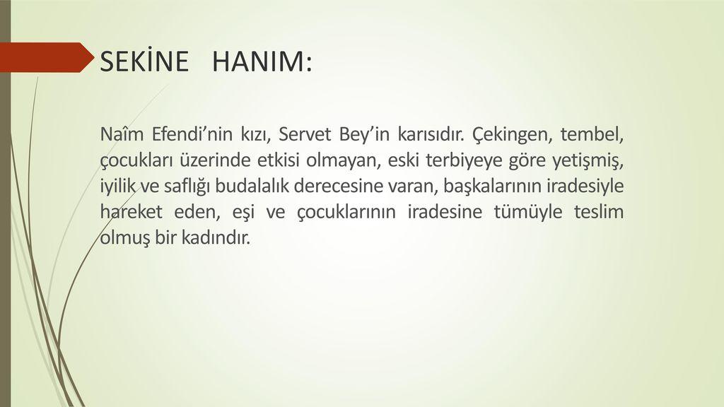 SEKİNE HANIM: