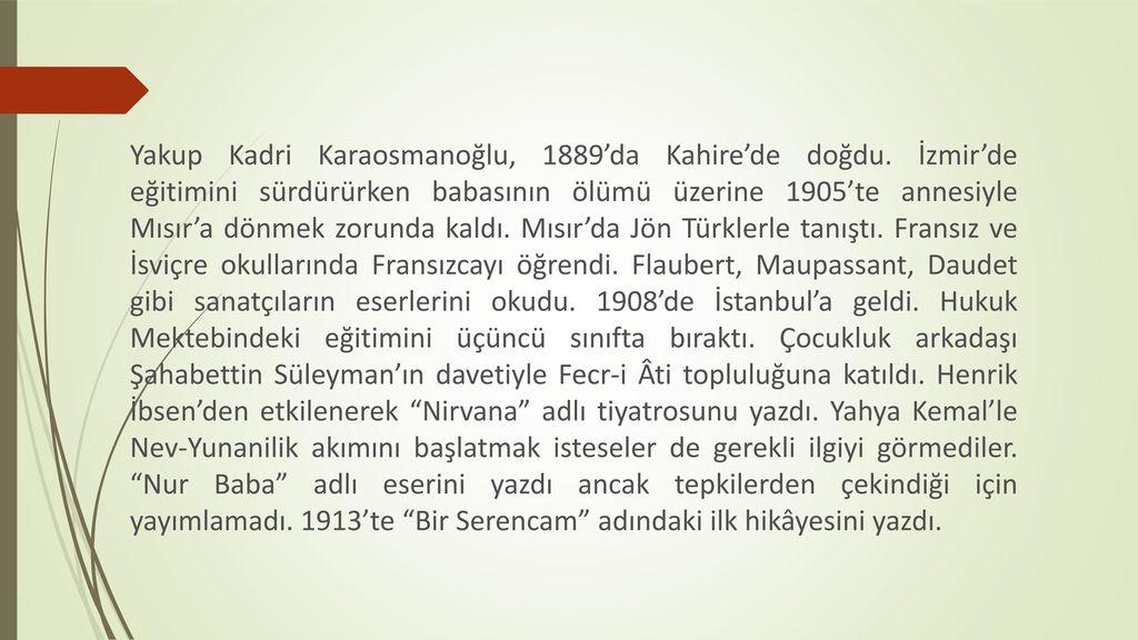 Yakup Kadri Karaosmanoğlu, 1889'da Kahire'de doğdu