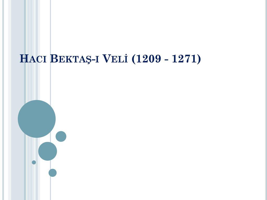 Hacı Bektaş-ı Veli (1209 - 1271)