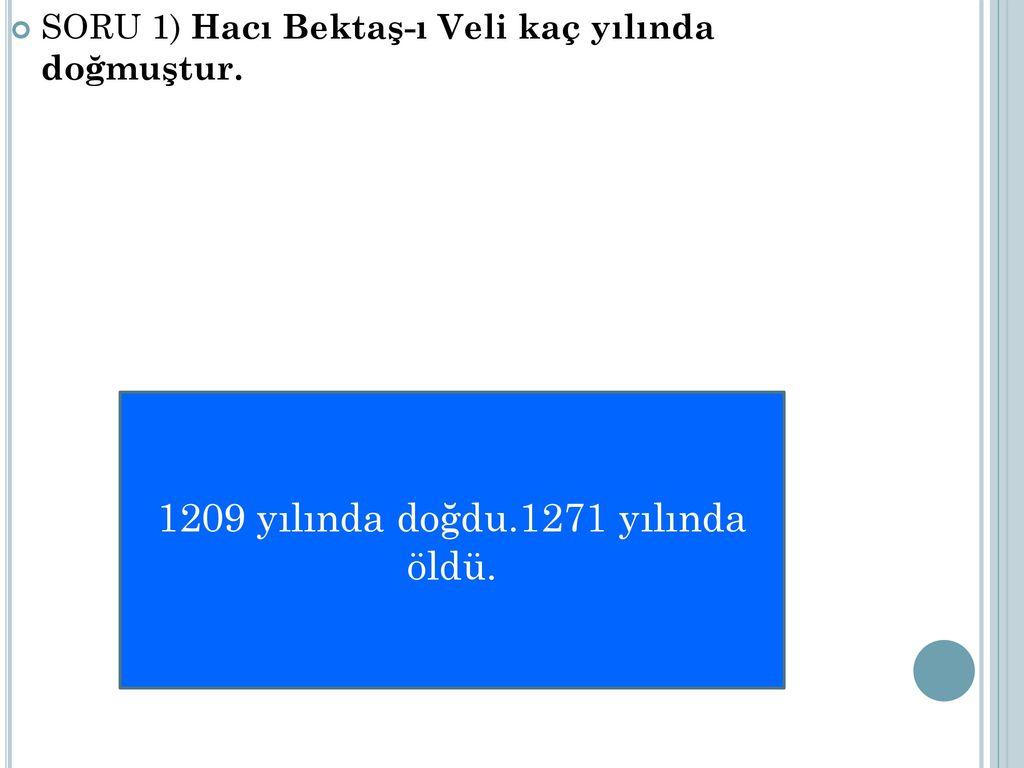 1209 yılında doğdu.1271 yılında öldü.