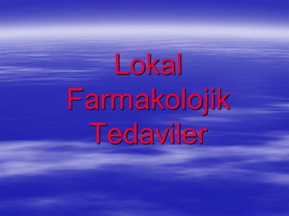 Lokal Farmakolojik Tedaviler