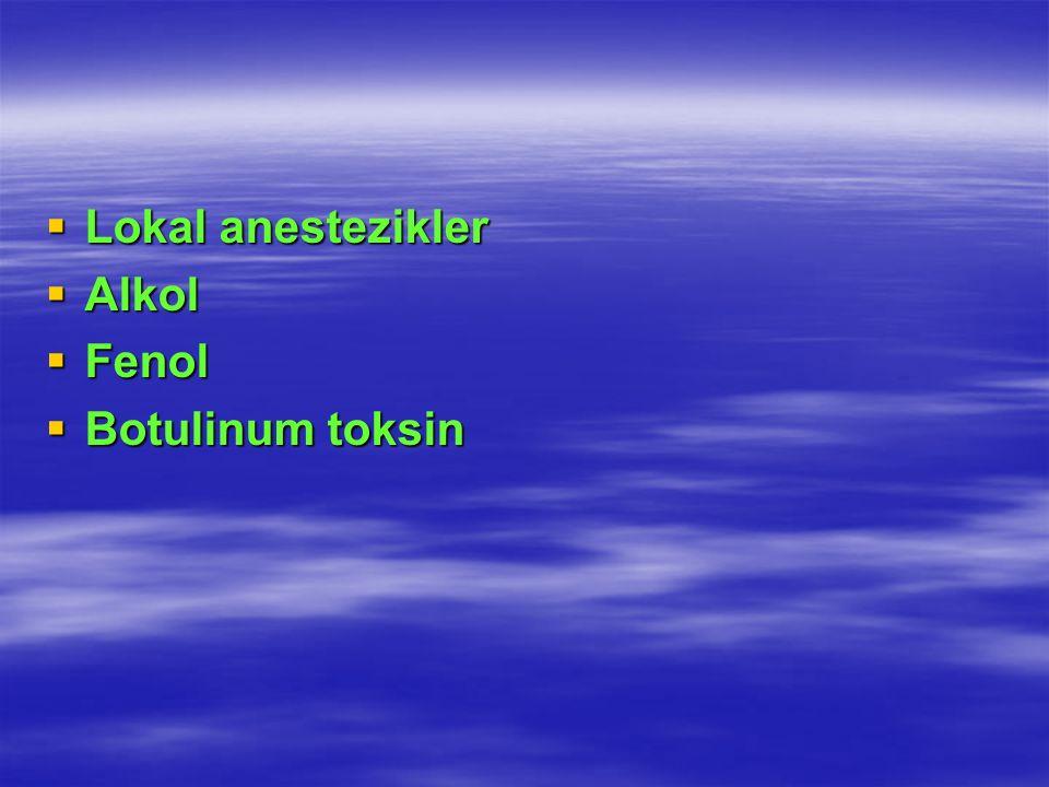 Lokal anestezikler Alkol Fenol Botulinum toksin