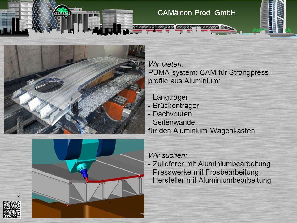 CAMäleon Prod. GmbH Wir bieten: PUMA-system: CAM für Strangpress-profile aus Aluminium: - Langträger.