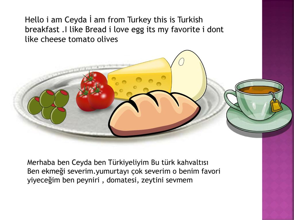 Hello i am Ceyda İ am from Turkey this is Turkish breakfast