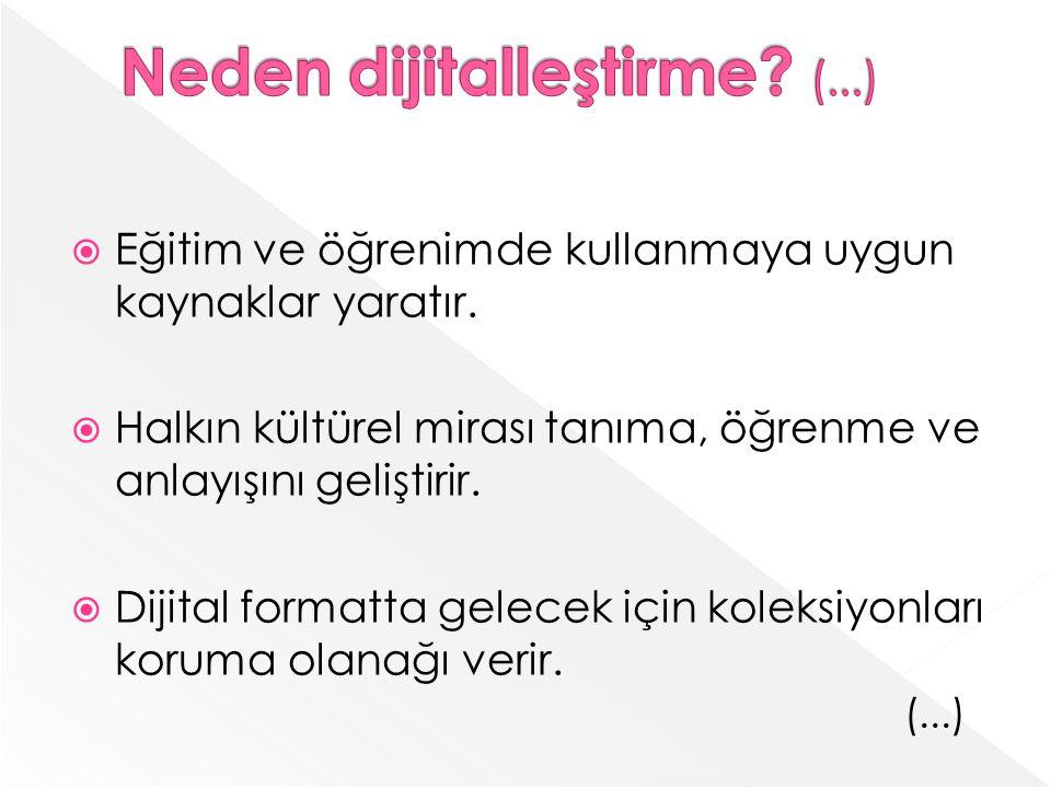 Neden dijitalleştirme (...)