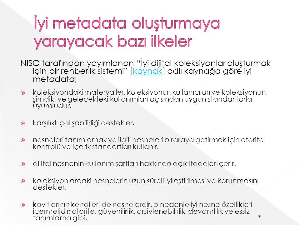 İyi metadata oluşturmaya yarayacak bazı ilkeler