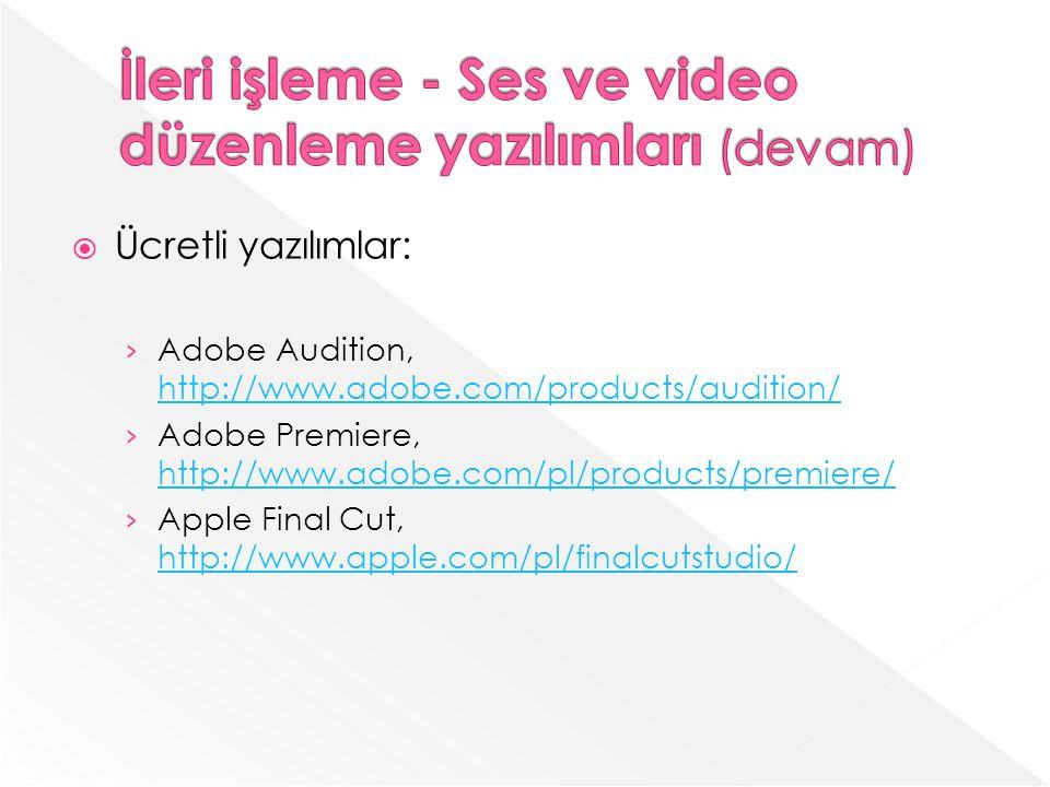 İleri işleme - Ses ve video düzenleme yazılımları (devam)