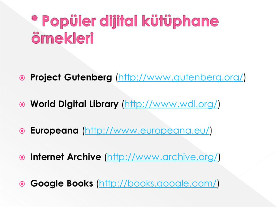 * Popüler dijital kütüphane örnekleri