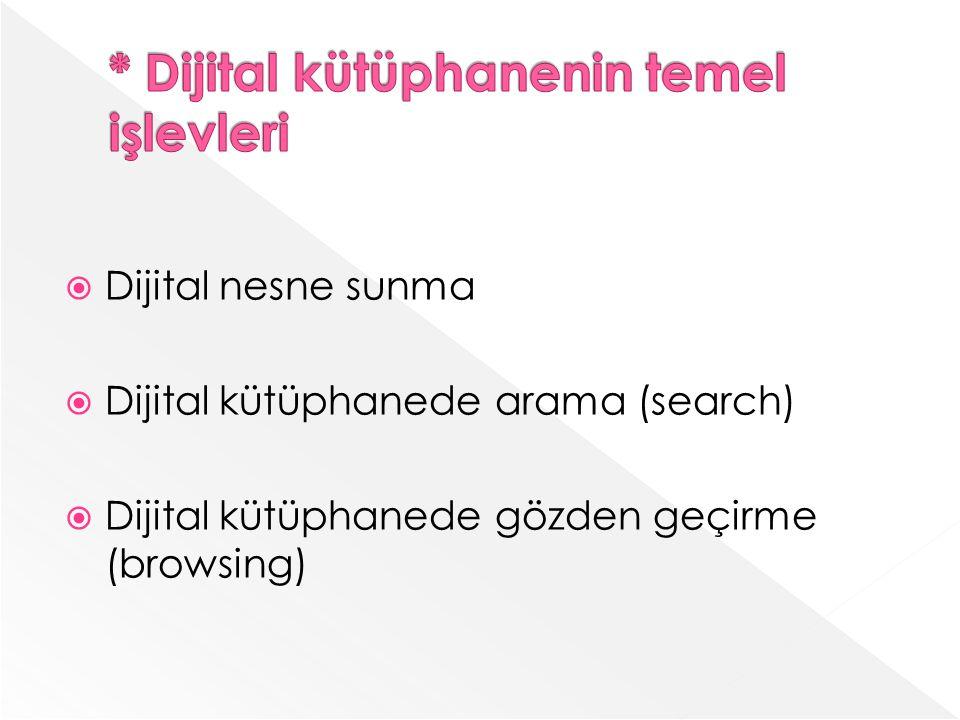 * Dijital kütüphanenin temel işlevleri