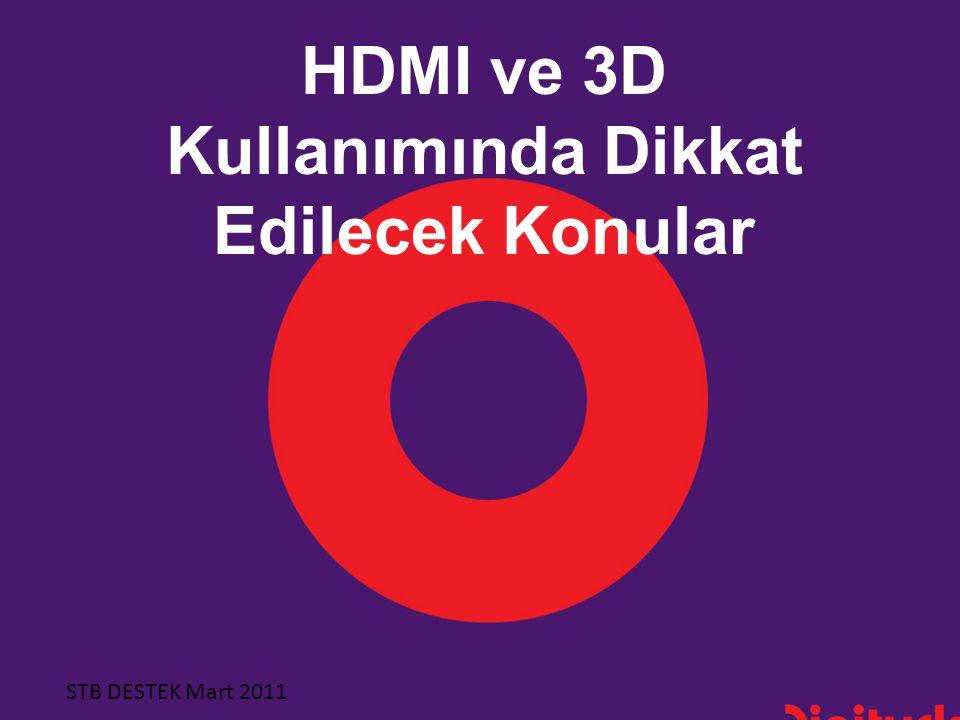 HDMI ve 3D Kullanımında Dikkat Edilecek Konular