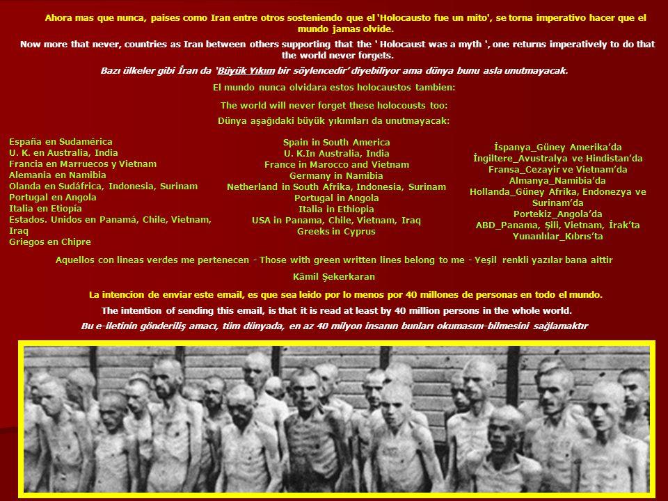 El mundo nunca olvidara estos holocaustos tambien: