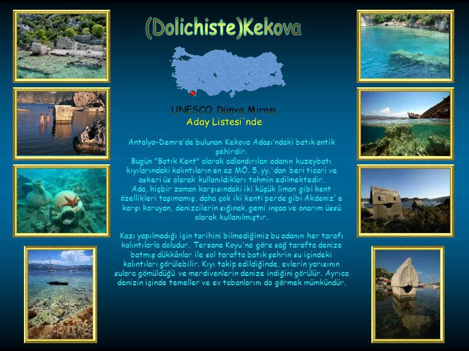 Antalya-Demre'de bulunan Kekova Adası'ndaki batık antik şehirdir.