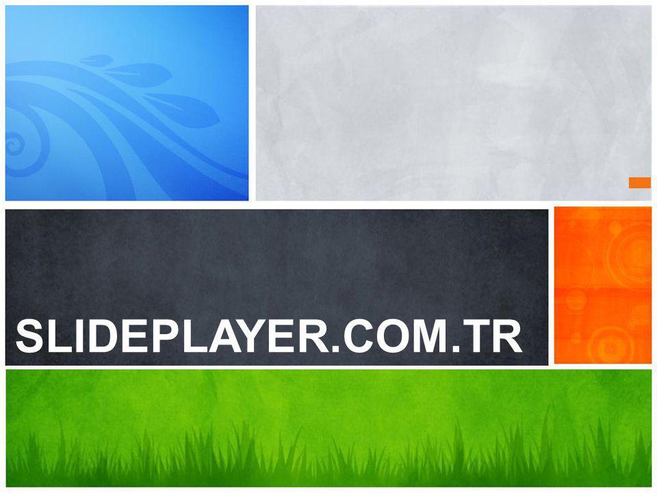 SLIDEPLAYER.COM.TR Sizin mesajınız