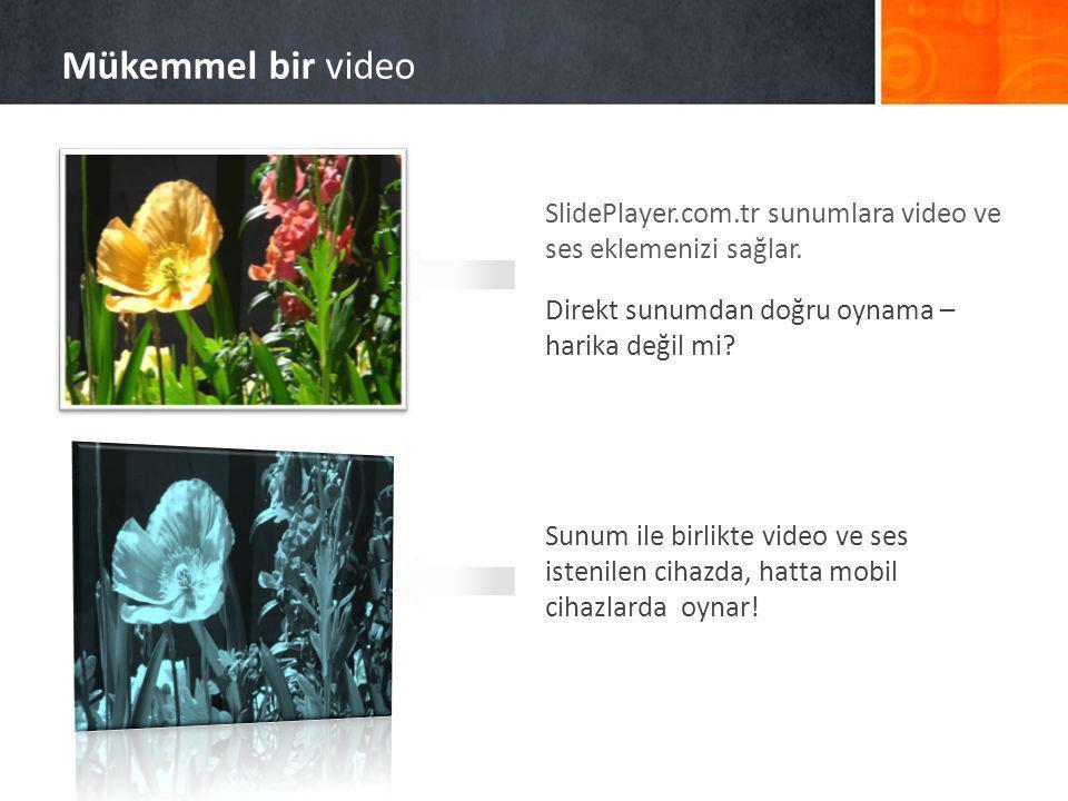 Mükemmel bir video SlidePlayer.com.tr sunumlara video ve ses eklemenizi sağlar. Direkt sunumdan doğru oynama – harika değil mi