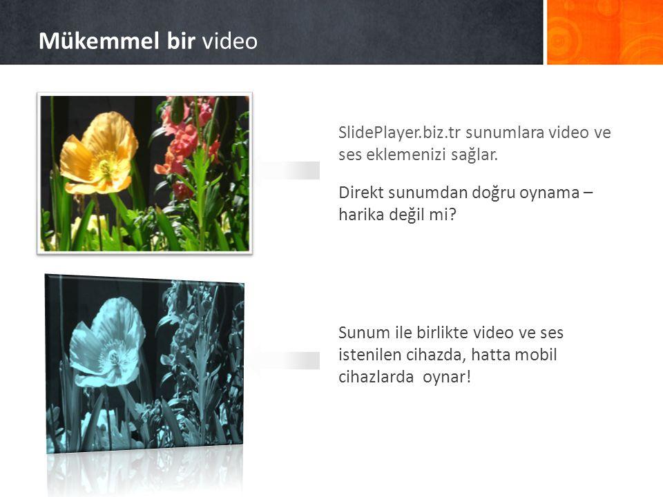 Mükemmel bir video SlidePlayer.biz.tr sunumlara video ve ses eklemenizi sağlar. Direkt sunumdan doğru oynama – harika değil mi
