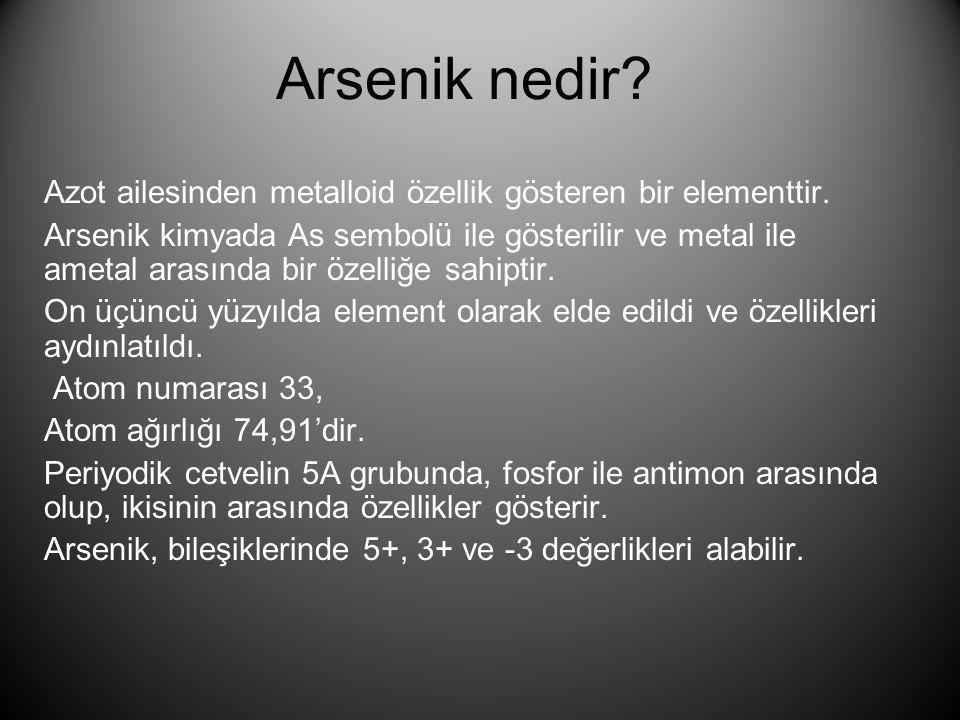 Arsenik nedir Azot ailesinden metalloid özellik gösteren bir elementtir.