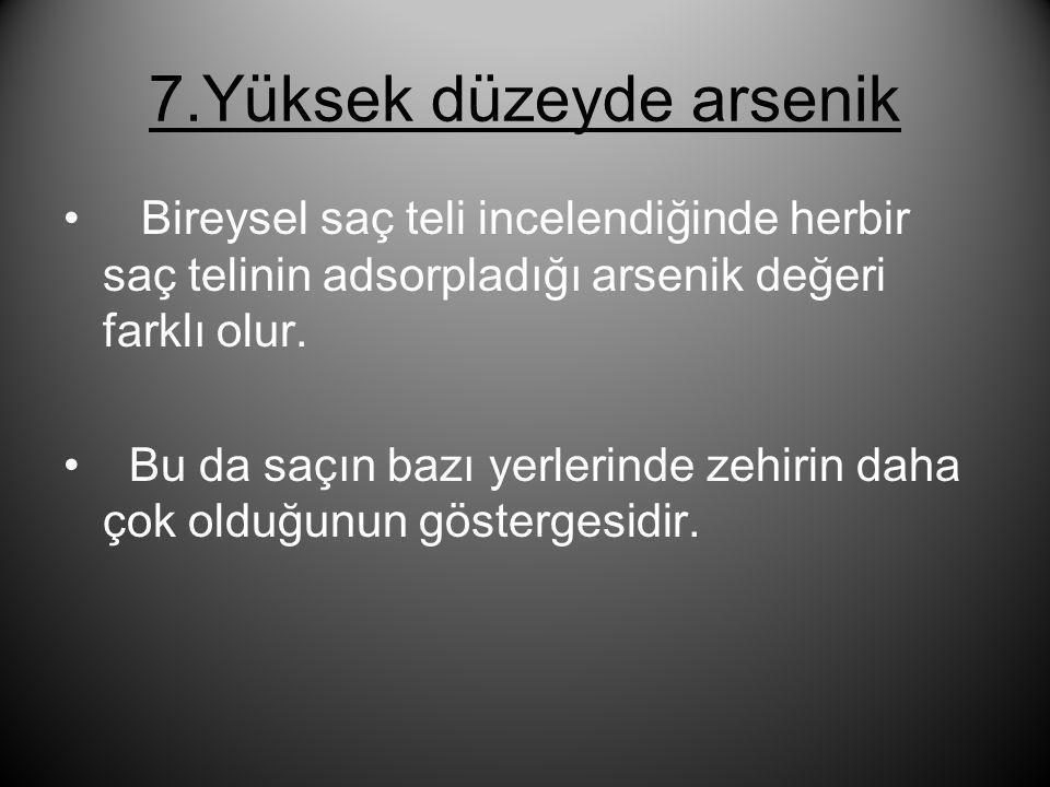 7.Yüksek düzeyde arsenik