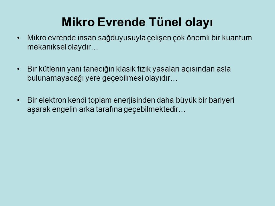 Mikro Evrende Tünel olayı