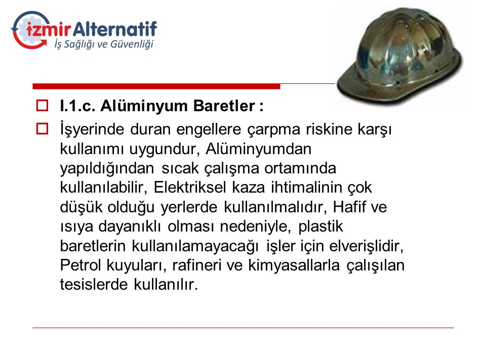 I.1.c. Alüminyum Baretler :