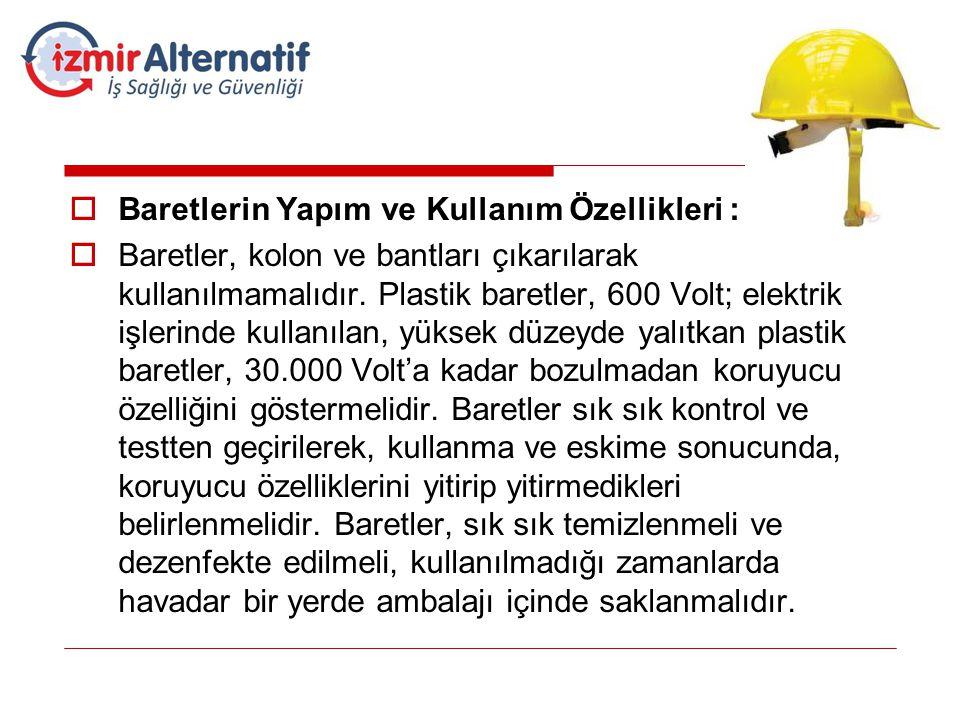 Baretlerin Yapım ve Kullanım Özellikleri :