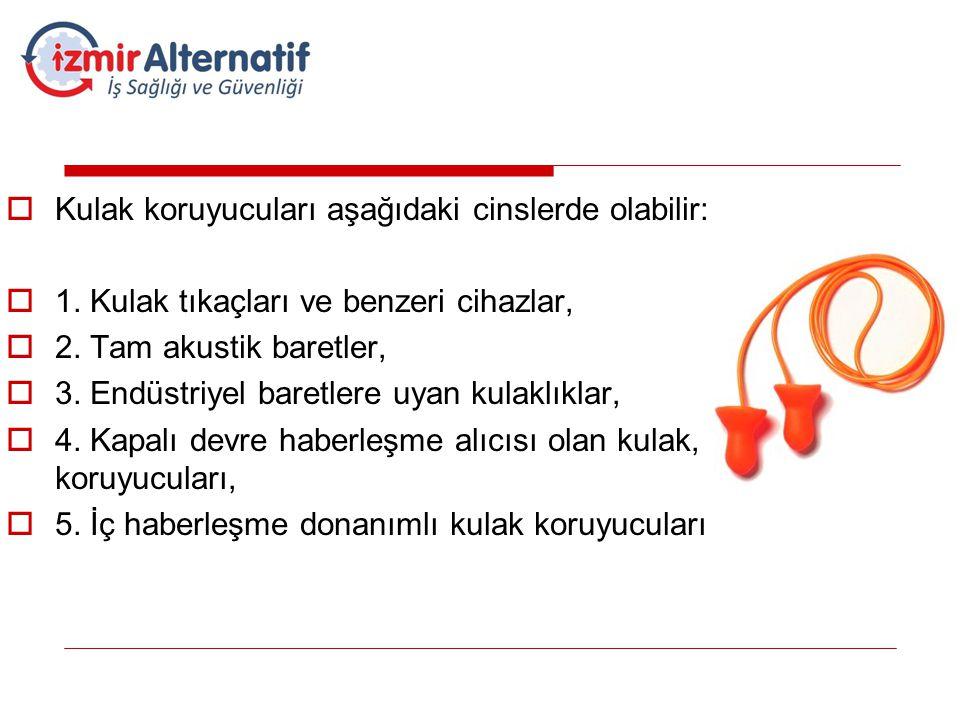 Kulak koruyucuları aşağıdaki cinslerde olabilir: