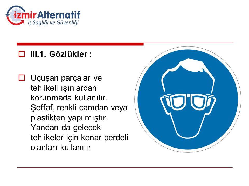 III.1. Gözlükler :