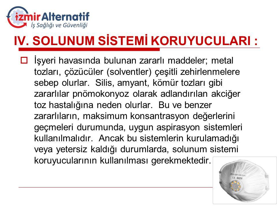 IV. SOLUNUM SİSTEMİ KORUYUCULARI :
