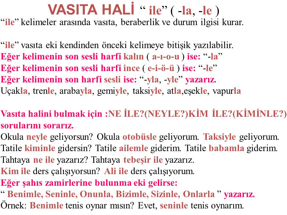 VASITA HALİ ile ( -la, -le )