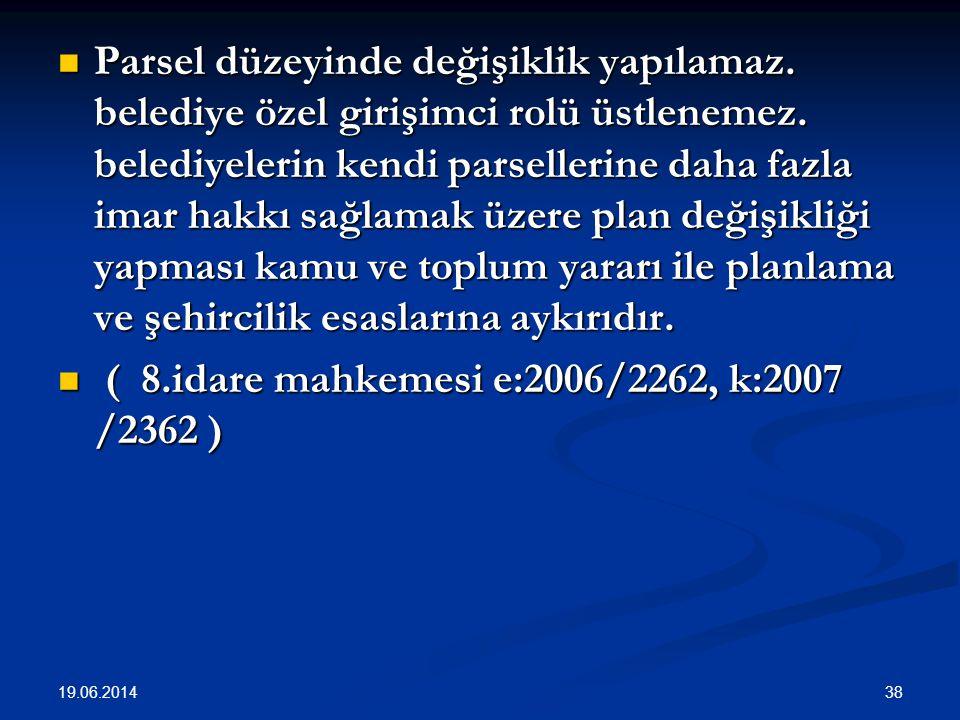 ( 8.idare mahkemesi e:2006/2262, k:2007 /2362 )